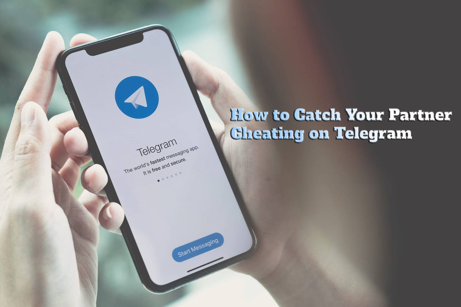 How to Catch Your Partner Cheating on Telegram